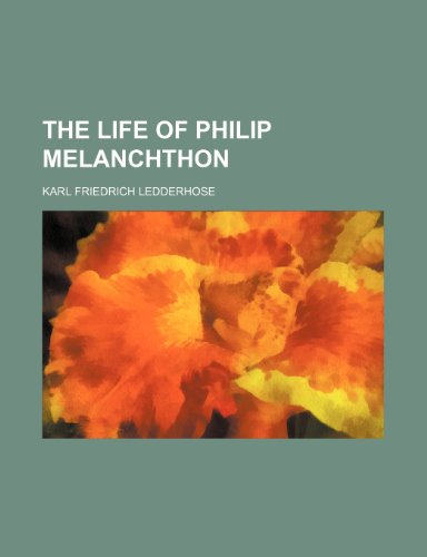 9781236484598: The life of Philip Melanchthon