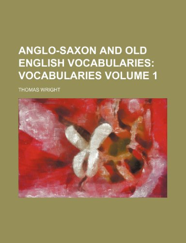 9781236487841: Anglo-Saxon and Old English Vocabularies; Vocabularies Volume 1