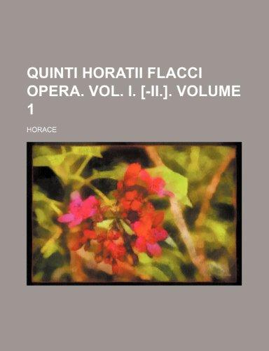 9781236489210: Quinti Horatii Flacci Opera. Vol. I. [-II.] Volume 1