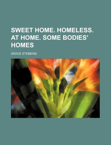 9781236492685: Sweet home. Homeless. At home. Some bodies' homes
