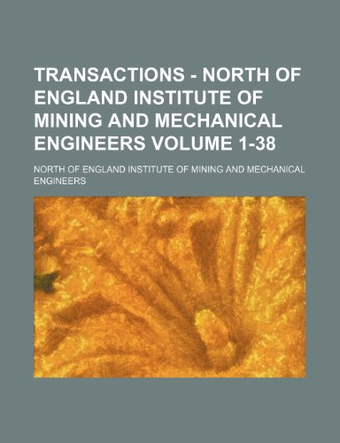 9781236492975: Transactions - North of England Institute of Mining and Mechanical Engineers Volume 1-38