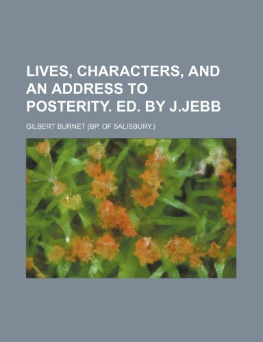 9781236496904: Lives, characters, and an address to posterity. Ed. by J.Jebb