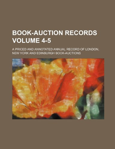 9781236497048: Book-Auction Records; A Priced and Annotated Annual Record of London, New York and Edinburgh Book-Auctions Volume 4-5