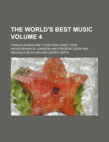 The World s Best Music; Famous Songs: Helen Kendrick Johnson