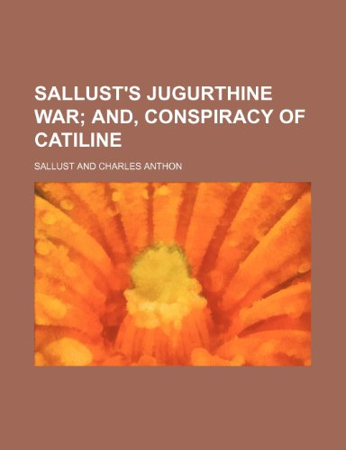 9781236498038: Sallust's Jugurthine War; And, Conspiracy of Catiline