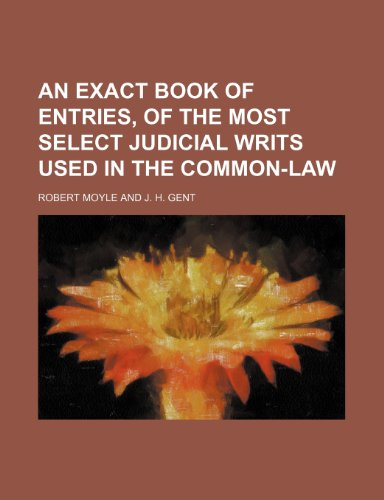 9781236499196: An exact book of entries, of the most select judicial writs used in the common-law