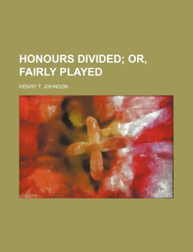 9781236501462: Honours divided;  or, Fairly played