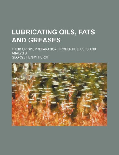 9781236505958: Lubricating Oils, Fats and Greases; Their Origin, Preparation, Properties, Uses and Analysis