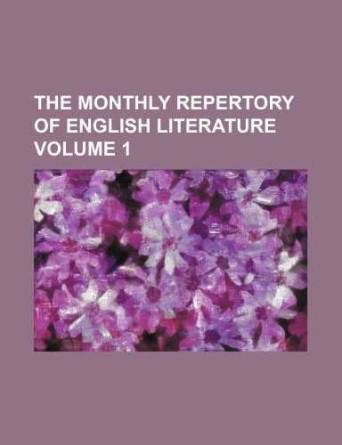 9781236506290: The Monthly Repertory of English Literature Volume 1