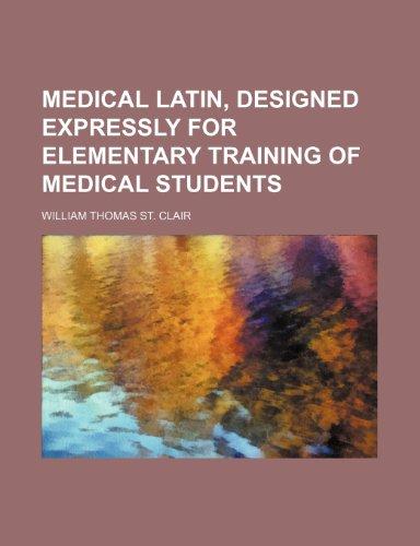 9781236507389: Medical Latin, designed expressly for elementary training of medical students