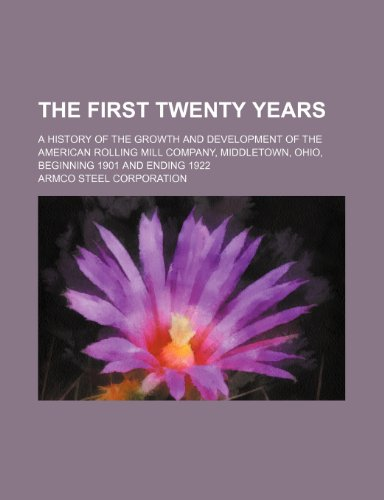 The First Twenty Years A History of: Armco Steel Corporation