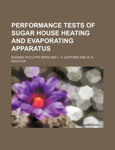 9781236510716: Performance tests of sugar house heating and evaporating apparatus