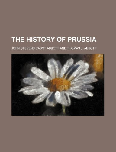9781236510730: The history of Prussia