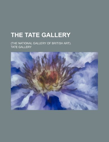 9781236510921: The Tate Gallery; (The National Gallery of British Art).