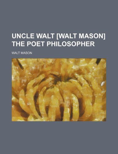 9781236511744: Uncle Walt [Walt Mason] the poet philosopher