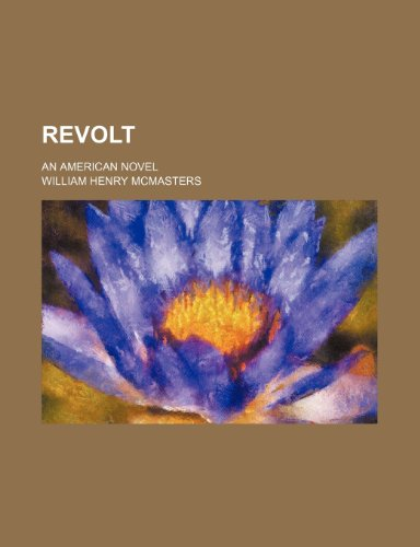 9781236511829: Revolt; an American novel