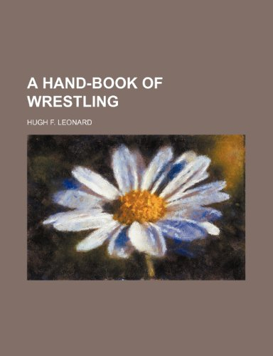9781236512680: A hand-book of wrestling