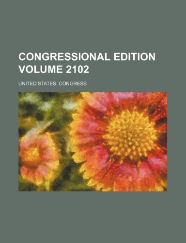 9781236517098: Congressional edition Volume 2102