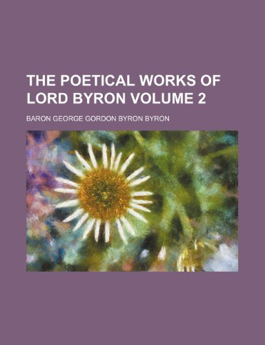 9781236521989: The Poetical Works of Lord Byron Volume 2