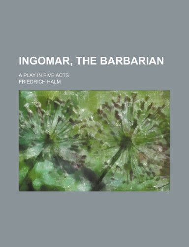 9781236524768: Ingomar, the barbarian; a play in five acts