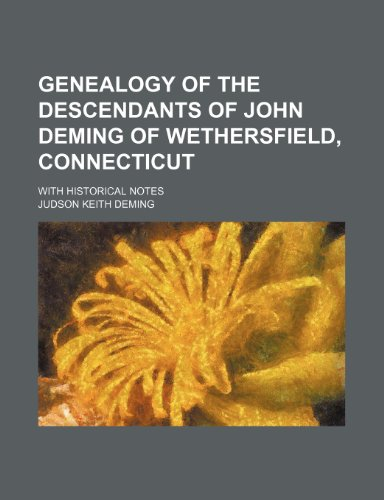 9781236524966: Genealogy of the Descendants of John Deming of Wethersfield, Connecticut; With Historical Notes