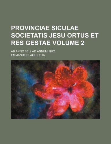 9781236529848: Provinciae Siculae Societatis Jesu Ortus Et Res Gestae; AB Anno 1612 Ad Annum 1672 Volume 2