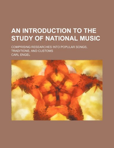 9781236529916: An Introduction to the Study of National Music; Comprising Researches Into Popular Songs, Traditions, and Customs