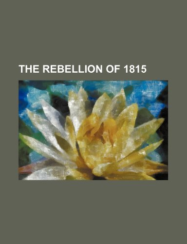 9781236532978: The Rebellion of 1815