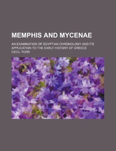 9781236538703: Memphis and Mycenae; an examination of Egyptian chronology and its application to the early history of Greece