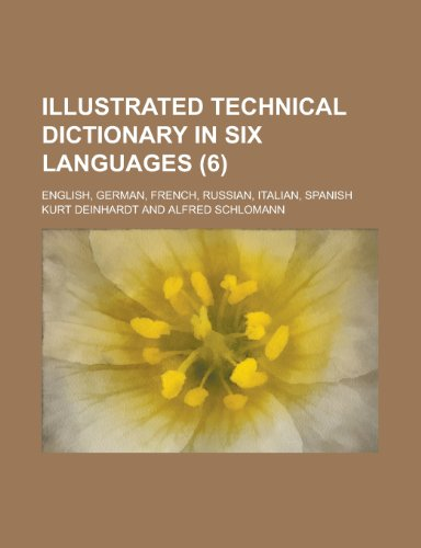9781236547576: Illustrated Technical Dictionary in Six Languages; English, German, French, Russian, Italian, Spanish (6 )