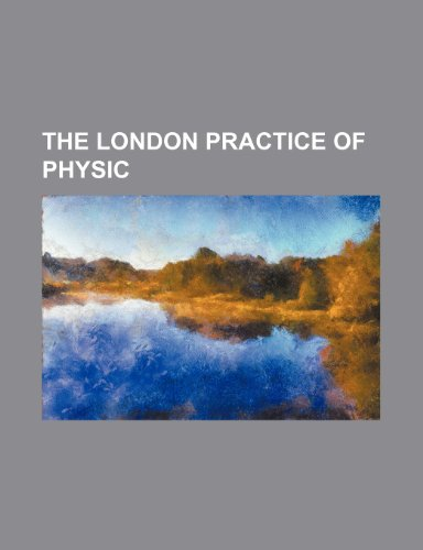 9781236548504: The London practice of physic