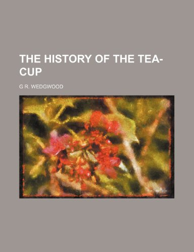 9781236551337: The history of the tea-cup