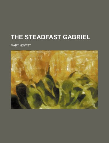 The steadfast Gabriel (1236562992) by Mary Howitt
