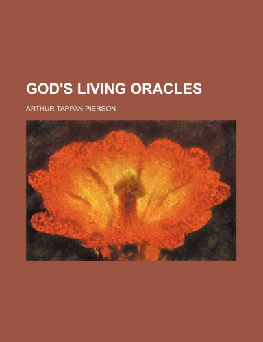 God's living oracles: Pierson, Arthur Tappan