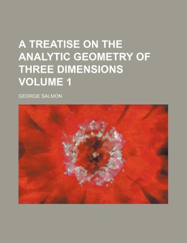 9781236565020: A treatise on the analytic geometry of three dimensions Volume 1