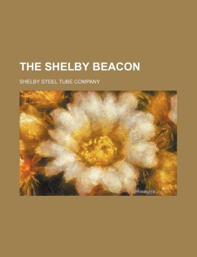9781236565570: The Shelby beacon