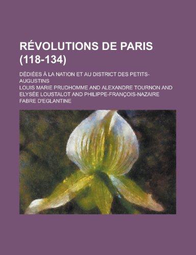 9781236567093: Revolutions de Paris; Dediees a la Nation Et Au District Des Petits-Augustins (118-134)