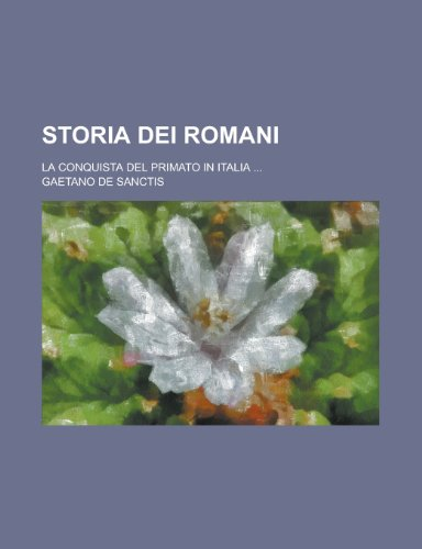 9781236570147: Storia dei Romani; la conquista del primato in Italia ... (Italian Edition)