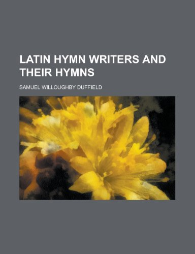 9781236570154: Latin hymn writers and their hymns
