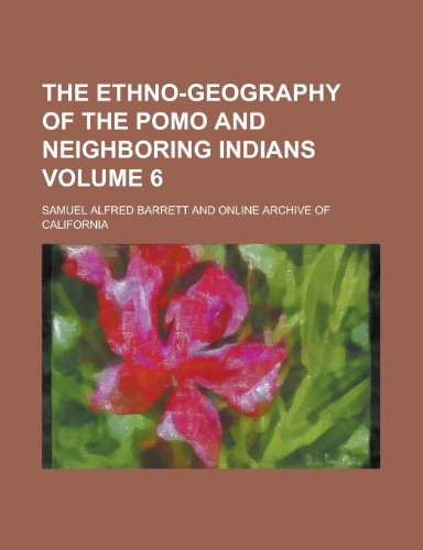9781236570970: The ethno-geography of the Pomo and neighboring Indians Volume 6