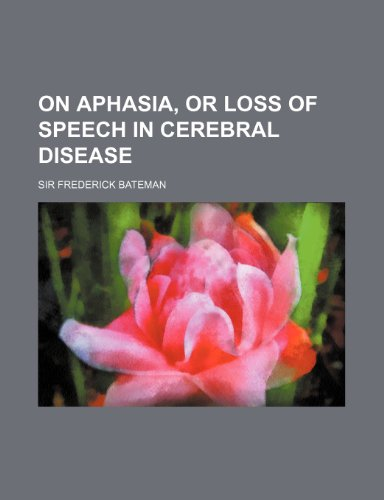 9781236578587: On Aphasia, or Loss of Speech in Cerebral Disease