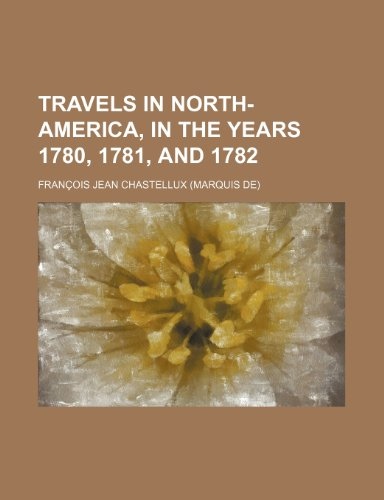 9781236581396: Travels in North-America, in the years 1780, 1781, and 1782