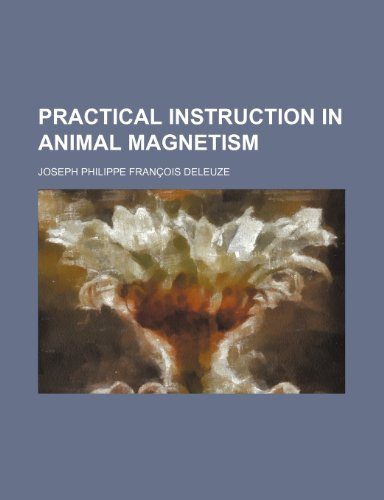 9781236585950: Practical instruction in animal magnetism