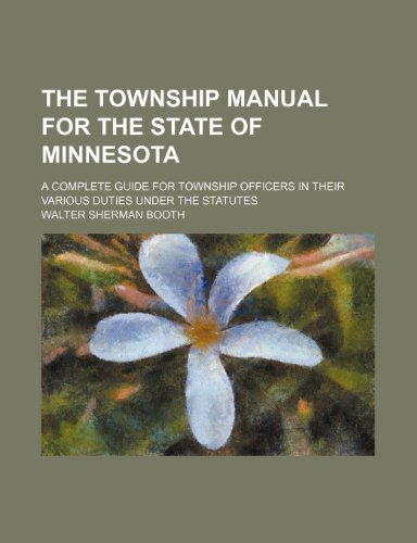 9781236586223: The township manual for the state of Minnesota; a complete guide for township officers in their various duties under the statutes