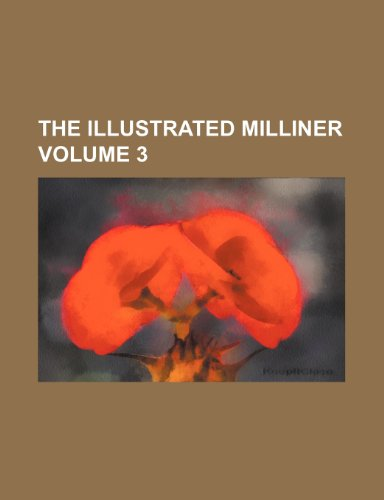 The Illustrated Milliner Volume 3: Anonymous
