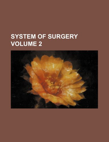 9781236594846: System of Surgery Volume 2
