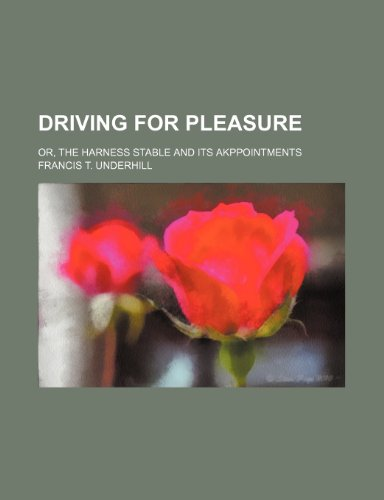 9781236595539: Driving for pleasure; or, The harness stable and its akppointments