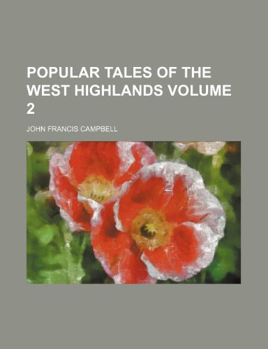 9781236597076: Popular tales of the west Highlands Volume 2