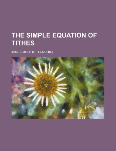The simple equation of tithes (9781236597243) by James Mills
