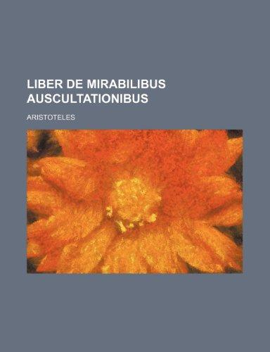 9781236603951: Liber de mirabilibus auscultationibus